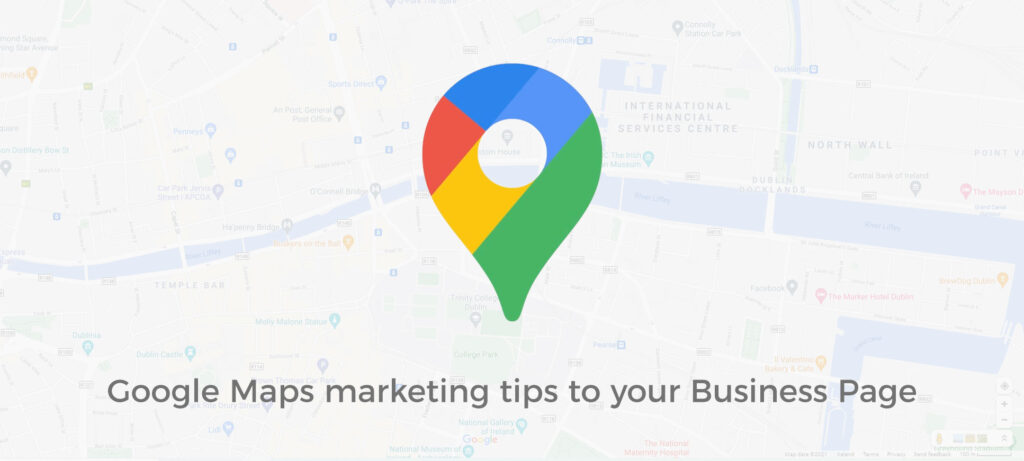 google maps marketing tips to your business