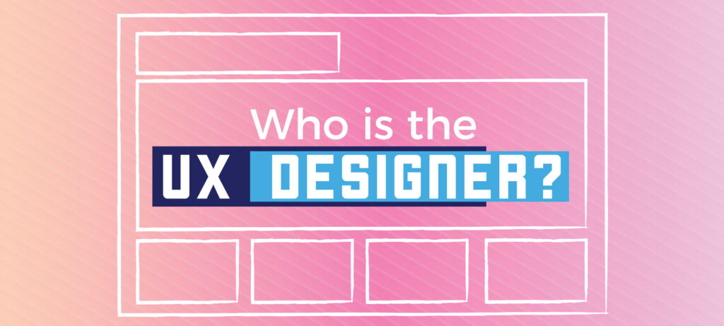 who is the ux designer?