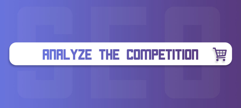 SEO Ecommerce Analyze the compettion