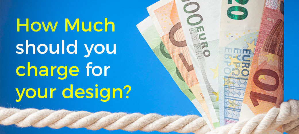 How much should you charge your design